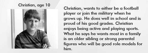 Christian, wants to either be a football player or join the military when he gets older.