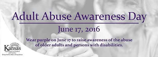 Adult Abuse Awareness Day June 17,2016. Wear Purple on June 17,2016 to raise awareness of the abuse of older adults and persons with disabilities.
