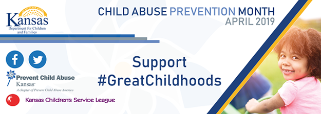 Child Abuse Prevention Month April 2019, Prevent Child Abuse, Support #GreatChildhoods, Kansas Childrens Service League