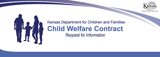 Kansas Department for Children and Families Child Welfare Contract Request for Information